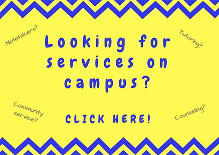 Looking for services on campus? Click here!